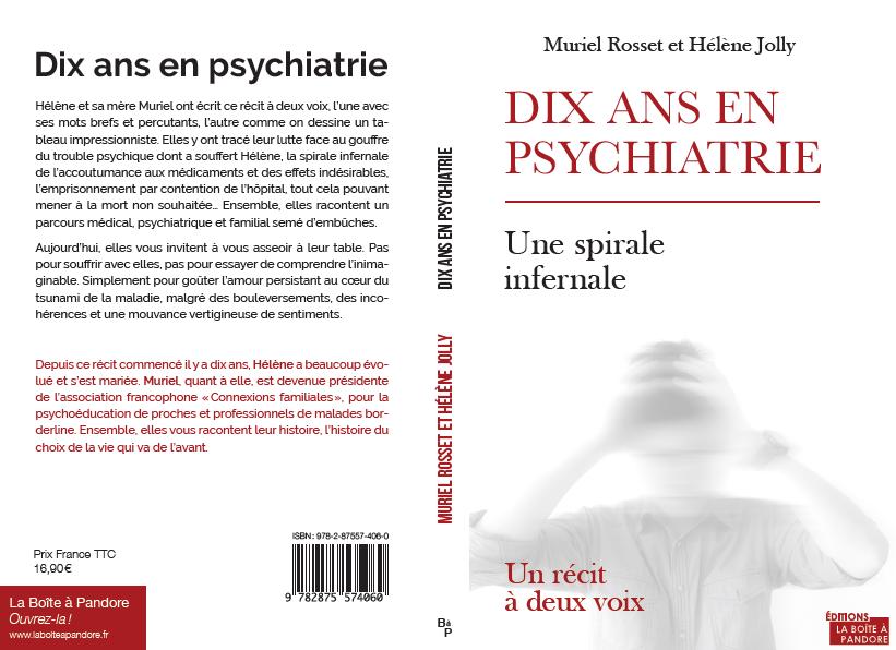 DIX ans en psychiatrie Une spirale infernale Récit à deux voix